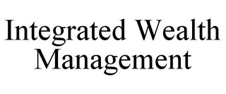 mark for INTEGRATED WEALTH MANAGEMENT, trademark #85541228