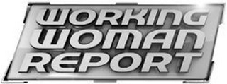 mark for WORKING WOMAN REPORT, trademark #85541423