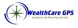 mark for WEALTHCARE GPS GUIDANCE & PLANNING SERVICE, trademark #85541456