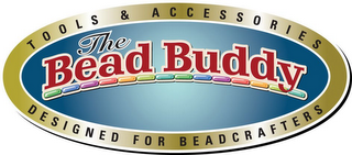 mark for THE BEAD BUDDY TOOLS & ACCESSORIES DESIGNED FOR BEADCRAFTERS, trademark #85541513