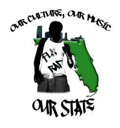 mark for FLA RAP OUR CULTURE, OUR MUSIC OUR STATE, trademark #85541515