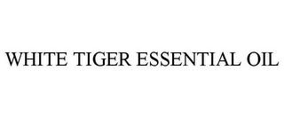 mark for WHITE TIGER ESSENTIAL OIL, trademark #85541705