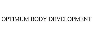 mark for OPTIMUM BODY DEVELOPMENT, trademark #85541710