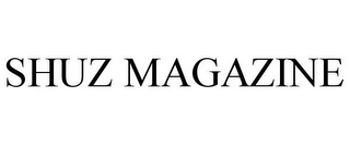 mark for SHUZ MAGAZINE, trademark #85541728