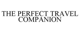 mark for THE PERFECT TRAVEL COMPANION, trademark #85541792