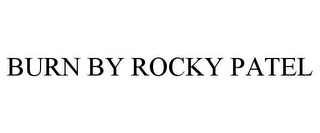 mark for BURN BY ROCKY PATEL, trademark #85542094