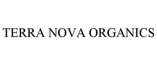 mark for TERRA NOVA ORGANICS, trademark #85542095