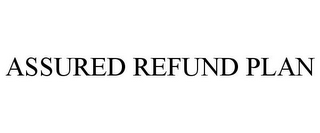 mark for ASSURED REFUND PLAN, trademark #85542716