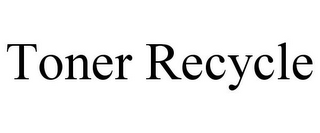 mark for TONER RECYCLE, trademark #85542756