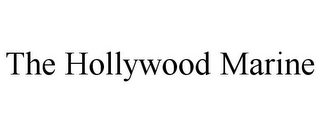 mark for THE HOLLYWOOD MARINE, trademark #85543134