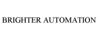 mark for BRIGHTER AUTOMATION, trademark #85543185