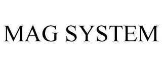 mark for MAG SYSTEM, trademark #85543686