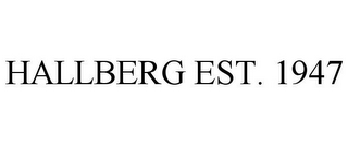 mark for HALLBERG EST. 1947, trademark #85543765