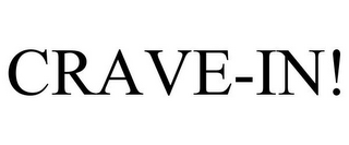 mark for CRAVE-IN!, trademark #85543814
