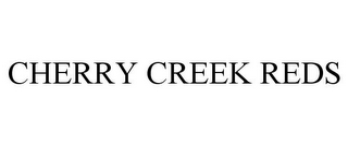 mark for CHERRY CREEK REDS, trademark #85543868