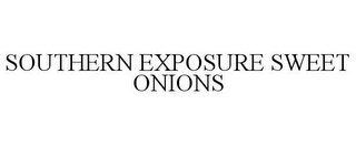mark for SOUTHERN EXPOSURE SWEET ONIONS, trademark #85543929