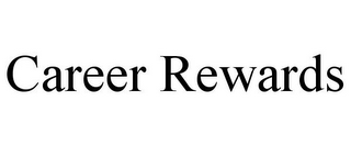 mark for CAREER REWARDS, trademark #85544128