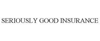 mark for SERIOUSLY GOOD INSURANCE, trademark #85544350