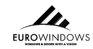 mark for EUROWINDOWS WINDOWS & DOORS WITH A VISION, trademark #85544409