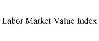 mark for LABOR MARKET VALUE INDEX, trademark #85544657