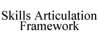 mark for SKILLS ARTICULATION FRAMEWORK, trademark #85544769