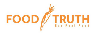mark for FOOD TRUTH EAT REAL FOOD, trademark #85544951
