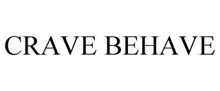 mark for CRAVE BEHAVE, trademark #85545354