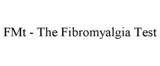 mark for FMT - THE FIBROMYALGIA TEST, trademark #85545472