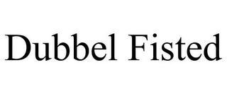 mark for DUBBEL FISTED, trademark #85545780