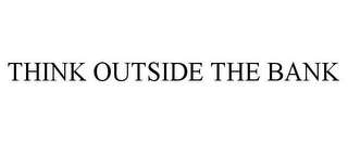 mark for THINK OUTSIDE THE BANK, trademark #85545967
