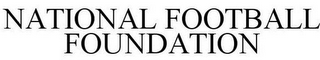 mark for NATIONAL FOOTBALL FOUNDATION, trademark #85546119