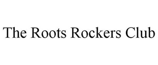 mark for THE ROOTS ROCKERS CLUB, trademark #85546380