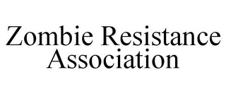 mark for ZOMBIE RESISTANCE ASSOCIATION, trademark #85546474