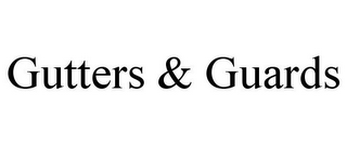 mark for GUTTERS & GUARDS, trademark #85546508