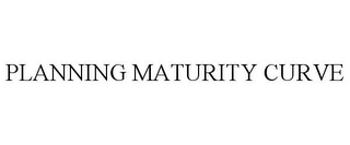 mark for PLANNING MATURITY CURVE, trademark #85546520