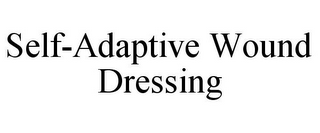 mark for SELF-ADAPTIVE WOUND DRESSING, trademark #85546821