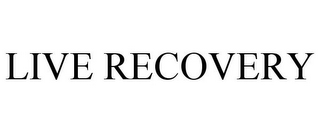 mark for LIVE RECOVERY, trademark #85547010