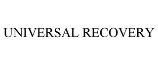 mark for UNIVERSAL RECOVERY, trademark #85547015