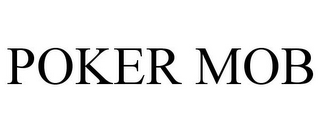mark for POKER MOB, trademark #85547213