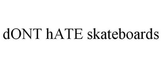 mark for DONT HATE SKATEBOARDS, trademark #85547602