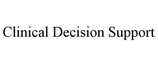 mark for CLINICAL DECISION SUPPORT, trademark #85547741