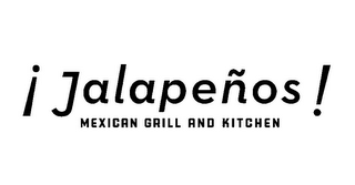 mark for ¡ JALAPEÑOS ! MEXICAN GRILL AND KITCHEN, trademark #85547924