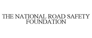 mark for THE NATIONAL ROAD SAFETY FOUNDATION, trademark #85548128