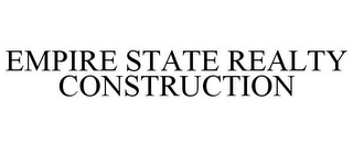 mark for EMPIRE STATE REALTY CONSTRUCTION, trademark #85548328