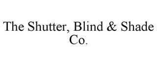 mark for THE SHUTTER, BLIND & SHADE CO., trademark #85548504