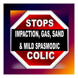 mark for STOPS IMPACTION, GAS, SAND & MILD SPASMODIC COLIC, trademark #85548527