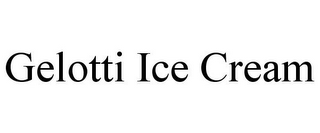 mark for GELOTTI ICE CREAM, trademark #85548637