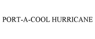 mark for PORT-A-COOL HURRICANE, trademark #85548743