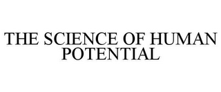 mark for THE SCIENCE OF HUMAN POTENTIAL, trademark #85548915