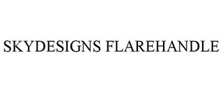 mark for SKYDESIGNS FLAREHANDLE, trademark #85549215